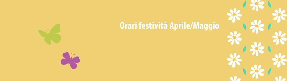 Orari festività Aprile/Maggio