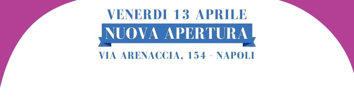 Nuova Apertura - Venerdì 13 aprile 2018 - Napoli Arenaccia